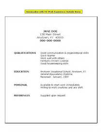 Resume Exles For Students With No Work Experience by Resume For Homemaker With No Work Experience Search Resume Resume Templates