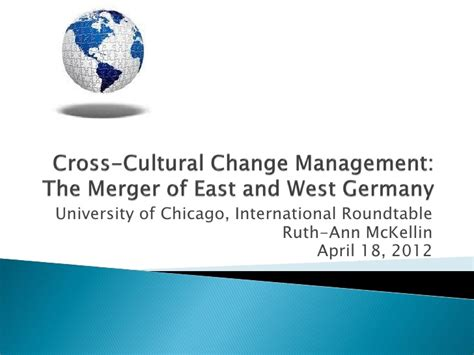 Cross Cultural Management Ppt Mba cross cultural change management the merger of east and