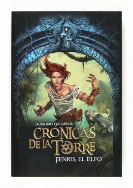 libro fenris el elfo fenris el elfo cronicas de la torre iv gallego garca laura libro en papel 9788467539707