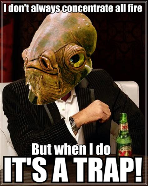 Ackbar Meme - image 129410 it s a trap know your meme