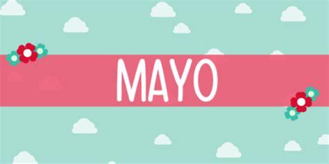 Calendario Mayo Whatsapp Bienvenido Mayo Im 225 Genes Para Whatsapp Para Recibir Al