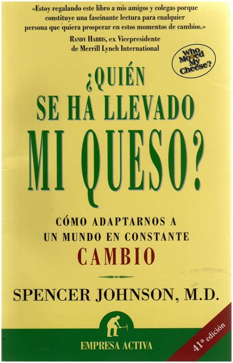 libro de donde no se rese 241 a de libros 191 qui 233 n se ha llevado mi queso de spencer johnson granvalparaiso
