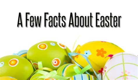 facts about easter facts about easter chocolate i mean easter facts