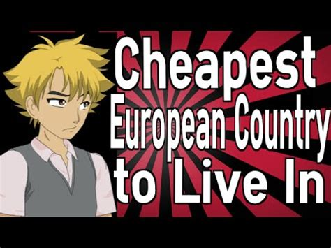 what is the cheapest place to live in the us what is the cheapest european country to live in youtube