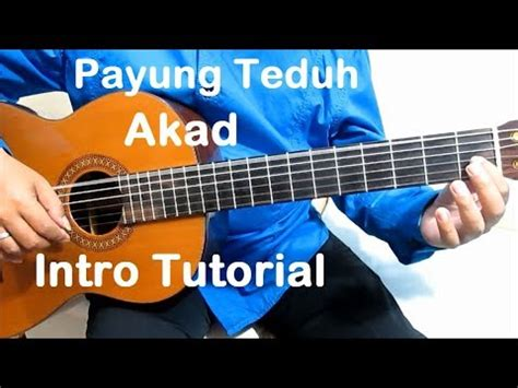 tutorial kunci gitar payung teduh akad belajar gitar akad payung teduh intro belajar gitar
