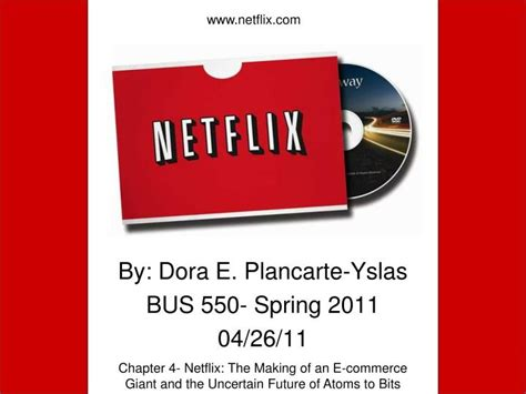 Ppt By Dora E Plancarte Yslas Bus 550 Spring 2011 04 26 11 Powerpoint Presentation Id 4679601 Netflix Powerpoint Template