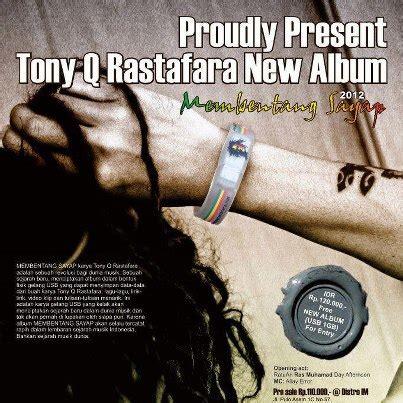 download mp3 tony q rastafara full album rar tony q rastafara membentang sayap album reggae