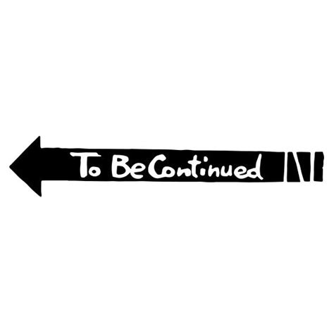 To Be Continued Vinyl Decal Jojo S Bizarre Adventure To Be Continued Meme Template