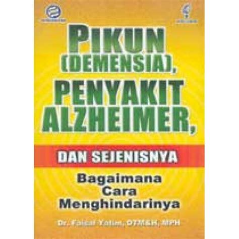 pikun demensia penyakit alzheimer dan sejenisnya