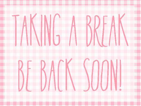 on break sign for desk blog break elisabeth klein
