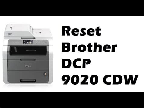 resetting brother printer to factory defaults reset brother dcp 9020 cdw youtube