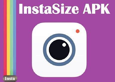 instasize apk en 199 ok kullanılan fotoğraf d 252 zenleme android uygulamaları 187 android apk indir instagram