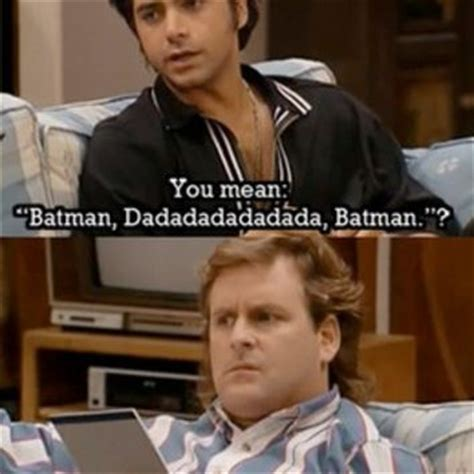 full house quotes funny full house quotes google search from google com mūst