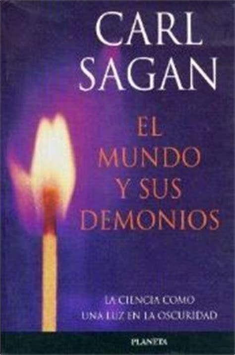 mundo y sus demonios el mundo y sus demonios de carl sagan libros recomendados para leer los m 225 s le 237 dos