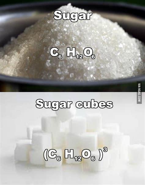 chemical formula for sugar 9gag