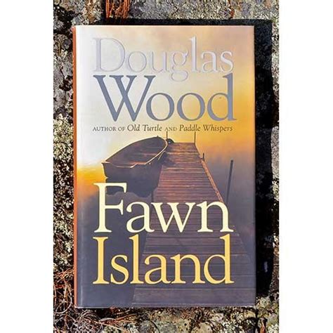 fawn island books fawn island by doug wood listening point foundation