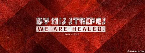 by his stripes we are healed images by his stripes we are healed mental morsels