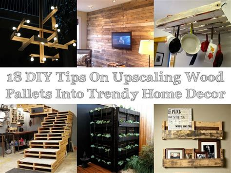 18 diy tips on upscaling wood pallets into trendy home decor