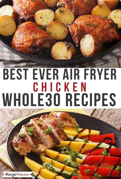 air fryer chicken   chicken recipes   air