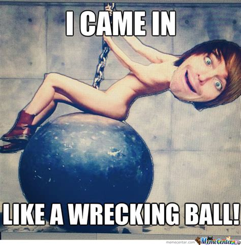 Wrecking Ball Memes - best photos of wrecking ball kermit meme i came in like