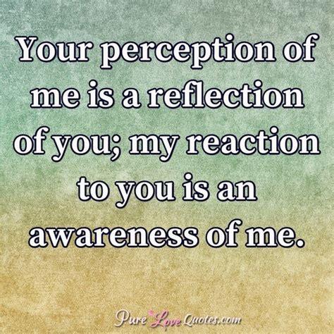 perception     reflection    reaction     purelovequotes