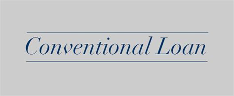 Conventional Home Loan conventional loan