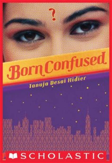Born Confused Ebook | born confused by tanuja desai hidier 9780545229944