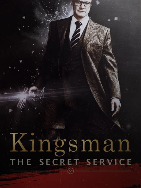 kingsman secret service kingsman secret service poster