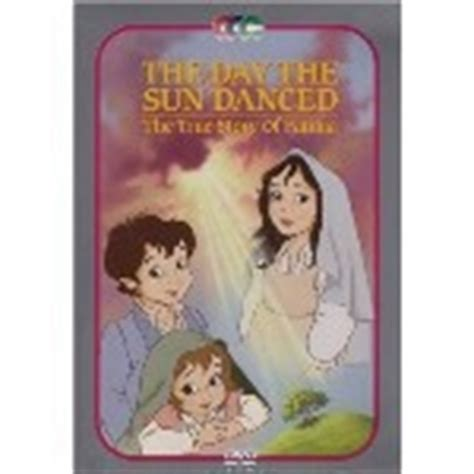 real story of day the day the sun danced the true story of fatima children