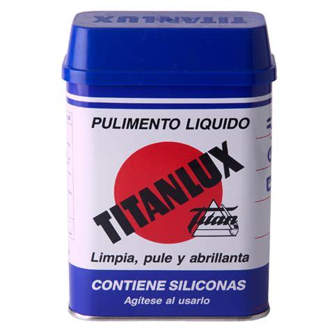 pulimento liquido titanlux ml titan tienda de