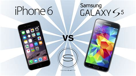 Hp Iphone Vs Samsung Iphone 6 Vs Samsung Galaxy S5 Supersaf Tv