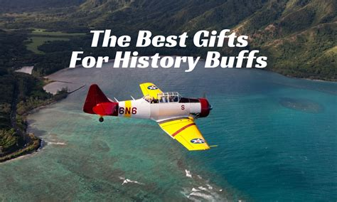 best gift for history buff top 5 gifts for history buffs in your pearl harbor warbirds