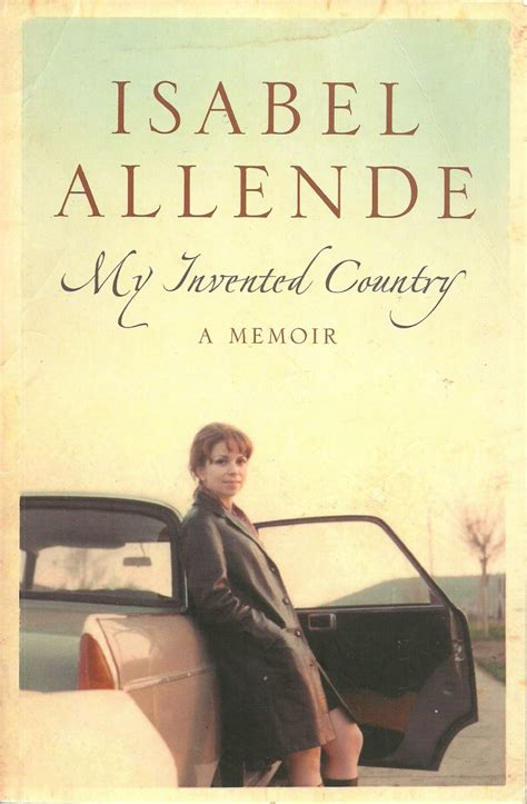 my invented country a 000716310x day 176 review essay isable allende s memoir my invented country in this my 70th year