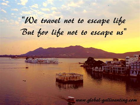 A Place I Like To Escape To Travel Quotes And Inspiration Global Gallivanting Travel