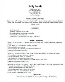 Coffee Shop Worker Sle Resume by Professional Coffee Shop Worker Templates To Showcase Your Talent Myperfectresume