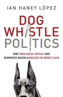 whistle racism whistle politics how coded racial appeals reinvented racism and wrecked the