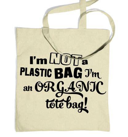 Im Not A Plastic Bag Backlash by I M Not A Plastic Bag Tote Bag Organic Bag For