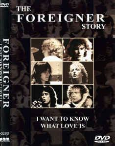 film foreigner i want to know what love is foreigner the foreigner story i want to know what love