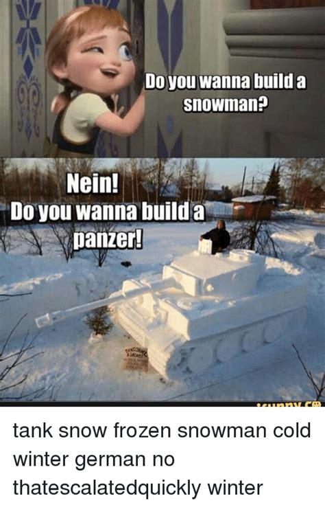 Build A Meme - do you wanna build a snowman nein do you wanna build a