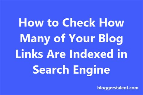 How Many Search On How To Check How Many Of Your Links Are Indexed In Search Engine Bloggerstalent