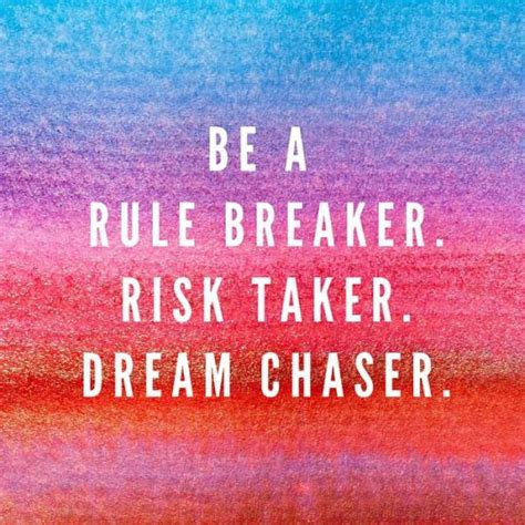dream catcher quote life be a rule breaker risk taker dream catcher life quotes