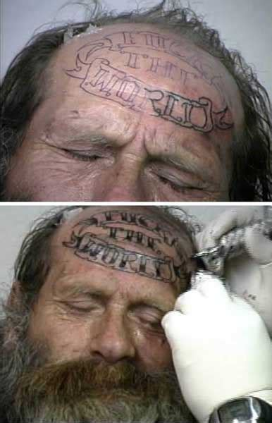 fuck the world tattoo f the world forehead awful ink