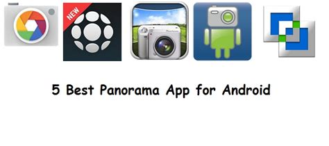 best android panorama app 5 best panorama app for android
