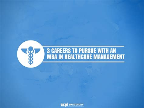 How To Get Mba Healthcare Management by 3 Careers To Pursue With An Mba In Healthcare Management