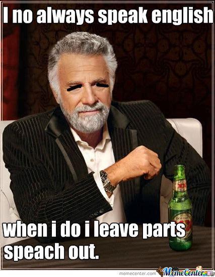 Meme Speak - i no always speak english by recyclebin meme center