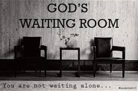 god s waiting room god s waiting room getting through this