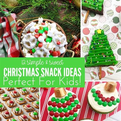 christmas food snack ideas 12 sweet snack ideas for this