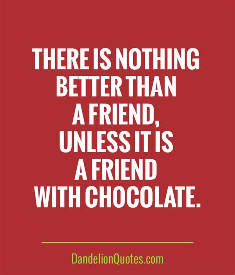 friend quotes quotes about friendship and chocolate quotesgram