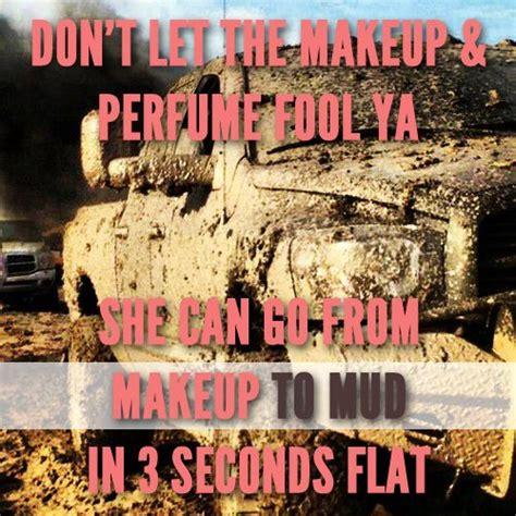 mudding quotes mud riding quotes for girls quotesgram