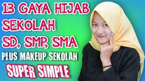 hijab cantik anak sekolah tutorial hijab terbaru